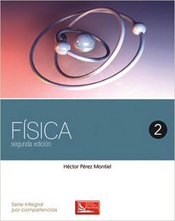 FISICA 2 (SERIE INTEGRAL POR COMPETENCIAS)