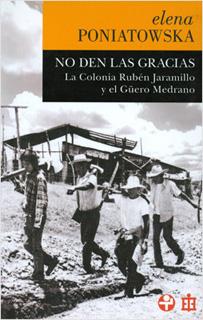 NO DEN LAS GRACIAS: LA COLONIA RUBEN JARAMILLO Y EL GUERO MEDRANO (BOLSILLO)
