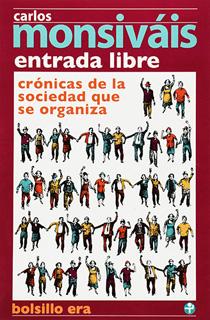 ENTRADA LIBRE: CRONICAS DE LA SOCIEDAD QUE SE...