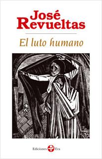 EL LUTO HUMANO (BOLSILLO)