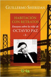 HABITACION CON RETRATOS: ENSAYOS SOBRE LA VIDA DE OCTAVIO PAZ 2