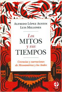 LOS MITOS Y SUS TIEMPOS: CREENCIAS Y NARRACIONES...