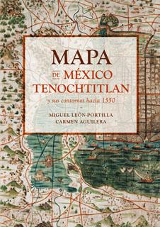MAPA DE MEXICO TENOCHTITLAN Y SUS CONTORNOS HACIA...