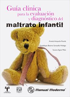 GUIA CLINICA PARA LA EVALUACION Y DIAGNOSTICO DEL MALTRATO INFANTIL