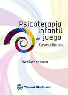PSICOTERAPIA INFANTIL CON JUEGO: CASOS CLINICOS