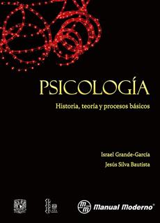 PSICOLOGIA: HISTORIA, TEORIA Y PROCESOS BASICOS