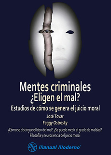MENTES CRIMINALES ¿ELIGEN EL MAL? ESTUDIOS DE...