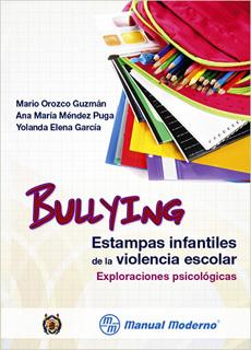 BULLYING: ESTAMPAS INFANTILES DE LA VIOLENCIA...