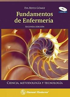 FUNDAMENTOS DE ENFERMERIA: CIENCIA, METODOLOGIA Y TECNOLOGIA (INCLUYE DVD)