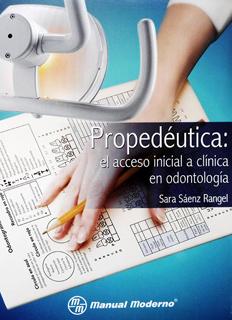 PROPEDEUTICA: EL ACCESO INICIAL A CLINICA EN ODONTOLOGIA