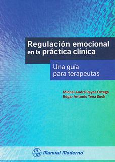 REGULACION EMOCIONAL EN LA PRACTICA CLINICA: UNA...