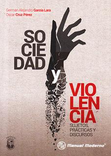 SOCIEDAD Y VIOLENCIA: SUJETOS, PRACTICAS Y...