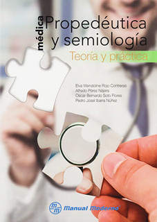 PROPEDEUTICA Y SEMIOLOGIA MEDICA: TEORIA Y...