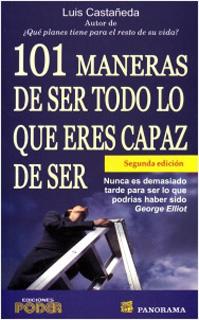 101 MANERAS DE SER TODO LO QUE ERES CAPAZ DE SER