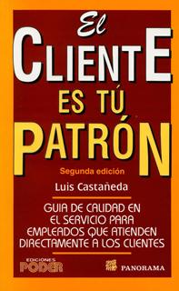EL CLIENTE ES TU PATRON