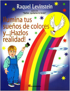 ILUMINA TUS SUEÑOS DE COLORES Y HAZLOS REALIDAD