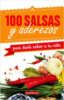 100 SALSAS Y ADEREZOS PARA DARLE SABOR A TU VIDA