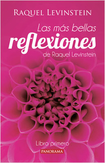 LAS MAS BELLAS REFLEXIONES DE RAQUEL LEVISTEIN: LIBRO PRIMERO