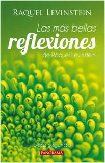 LAS MÁS BELLAS REFLEXIONES DE RAQUEL LEVISTEIN: LIBRO SEGUNDO