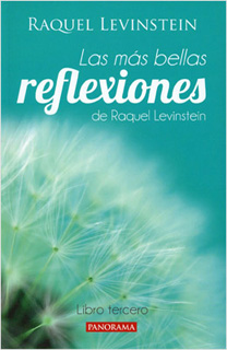 LAS MAS BELLAS REFLEXIONES DE RAQUEL LEVISTEIN: LIBRO TERCERO