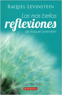 LAS MÁS BELLAS REFLEXIONES DE RAQUEL LEVISTEIN: LIBRO TERCERO
