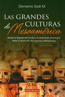 LAS GRANDES CULTURAS DE MESOAMERICA