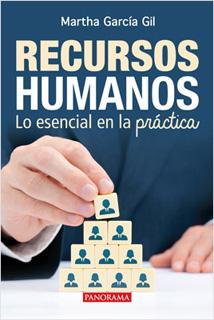 RECURSOS HUMANOS: LO ESENCIAL EN LA PRACTICA