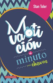 MOTIVACION AL MINUTO PARA CHAVOS