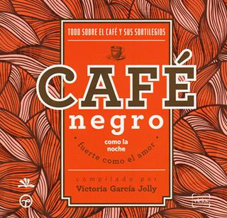 CAFE NEGRO COMO LA NOCHE, FUERTE COMO EL AMOR