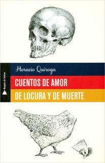 CUENTOS DE AMOR DE LOCURA Y DE MUERTE (BUQUE DE LETRAS)
