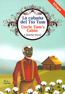 LA CABAÑA DEL TIO TOM - UNCLE TOM'S CABIN (INFANTIL-BILINGUE)