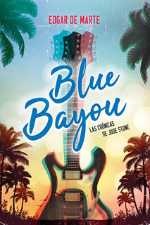 BLUE BAYOU: LAS CRONICAS DE JUDE STONE
