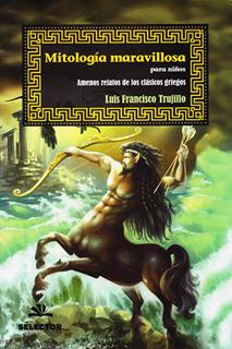 MITOLOGIA MARAVILLOSA PARA NIÑOS (EDICION 2018)