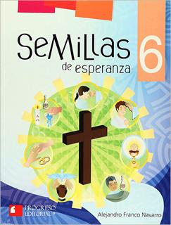 SEMILLAS DE ESPERANZA 6 PRIMARIA (INCLUYE CDS)