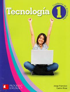 TECNOLOGIA 1 CUADERNO DE ACTIVIDADES (PROGRESO...