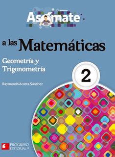ASOMATE A LAS MATEMATICAS 2: GEOMETRIA Y...