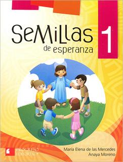 SEMILLAS DE ESPERANZA 1 PRIMARIA (INCLUYE CDS)