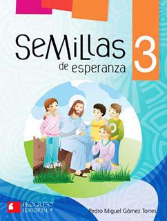 SEMILLAS DE ESPERANZA 3 PRIMARIA (INCLUYE CDS)