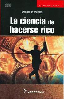 LA CIENCIA DE HACERSE RICO (AUDIOLIBRO)