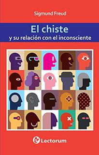 EL CHISTE Y SU RELACION CON EL INCONSCIENTE
