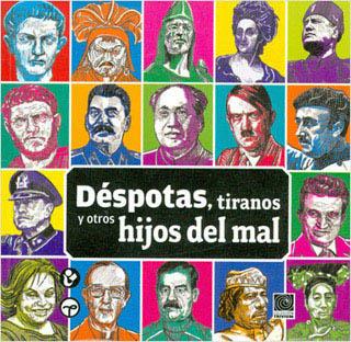 DESPOTAS, TIRANOS Y OTROS HIJOS DEL MAL