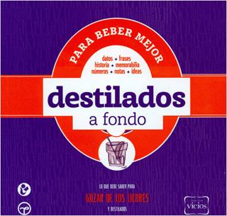 DESTILADOS A FONDO: DATOS, FRASES, HISTORIA,...