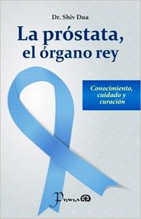 LA PROSTATA, EL ORGANO REY