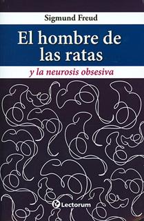 EL HOMBRE DE LAS RATAS Y LA NEUROSIS OBSESIVA