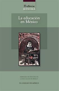 HISTORIA MINIMA DE LA EDUCACION EN MEXICO