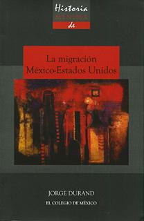 HISTORIA MINIMA DE LA MIGRACION MEXICO - ESTADOS...
