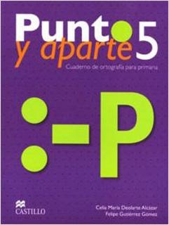 PUNTO Y APARTE 5 CUADERNO DE ORTOGRAFIA PARA...