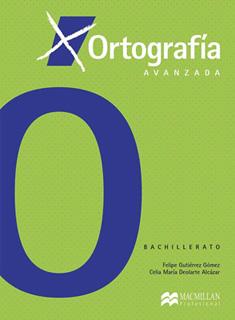 ORTOGRAFIA AVANZADA BACHILLERATO