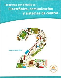 TECNOLOGIA CON ENFASIS EN ELECTRONICA, COMUNICACION Y SISTEMAS DE CONTROL 2