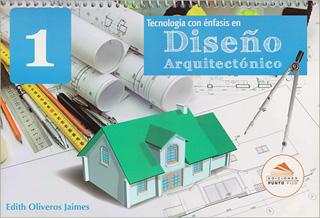 TECNOLOGIA CON ENFASIS EN DISEÑO ARQUITECTONICO 1